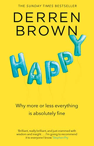 Happy (Derren Brown) - Book Summary, Notes & Highlights
