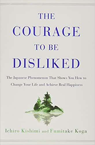 The Courage to be Disliked (Fumitake Koga and Ichiro Kishimi) - Book Discussion