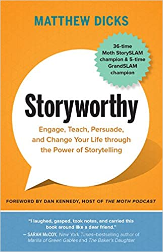 Storyworthy (Matthew Dicks) - Book Summary, Notes & Highlights