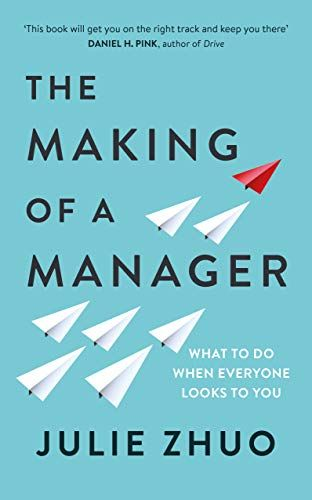 The Making of a Manager (Julie Zhuo) - Book Summary, Notes & Highlights