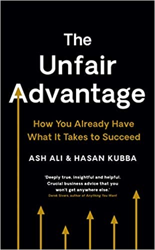 The Unfair Advantage (Ash Ali & Hassan Kubba) - Book Summary